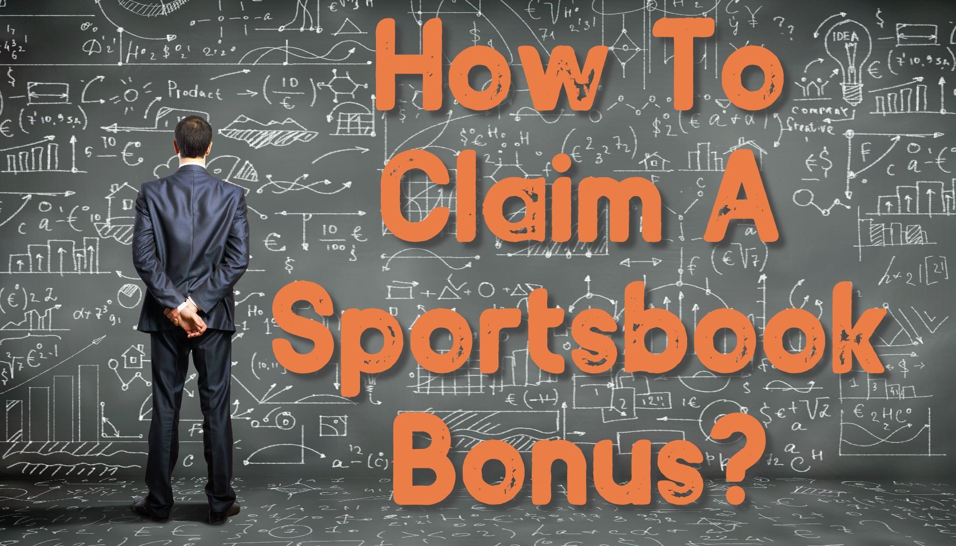 How To Claim A Sportsbook Bonus?