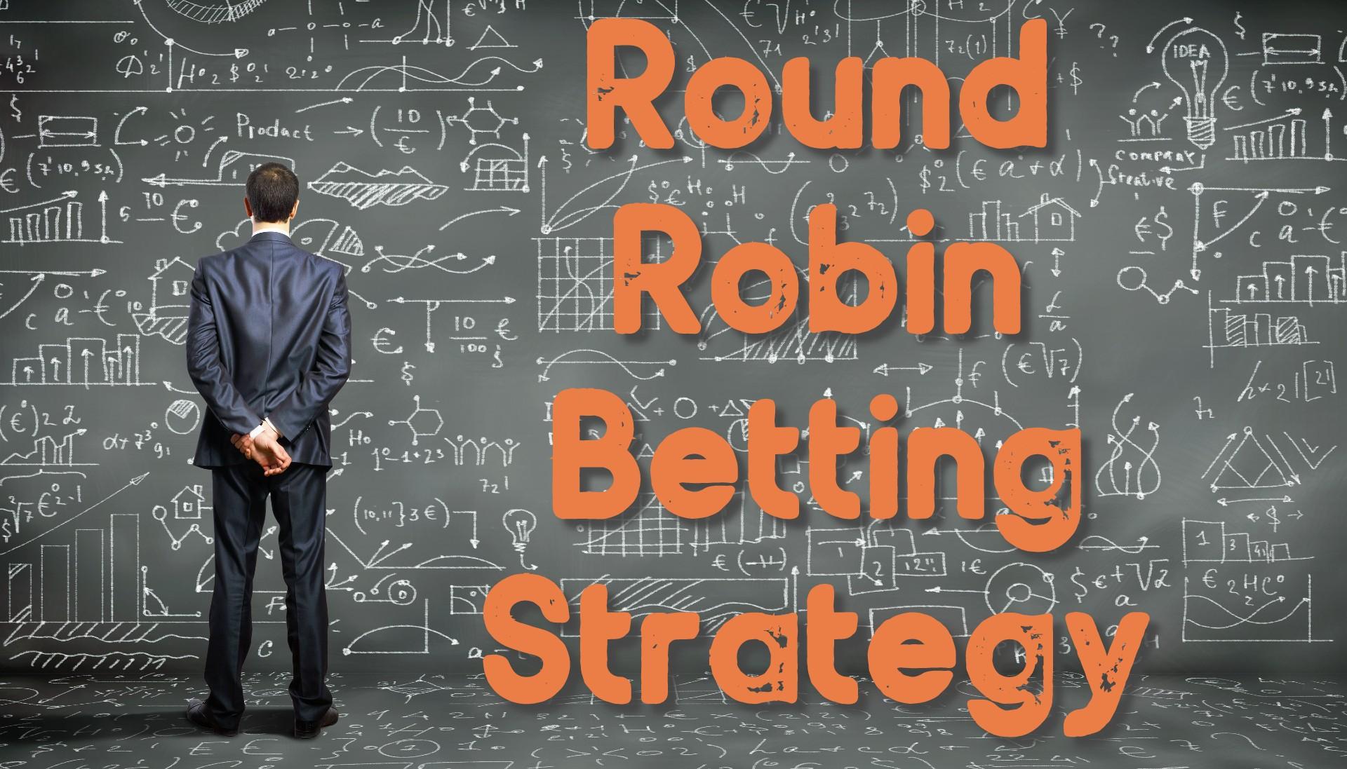 Round Robin Betting Strategy