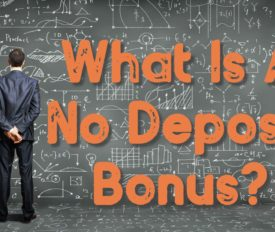 What Is A No Deposit Bonus?
