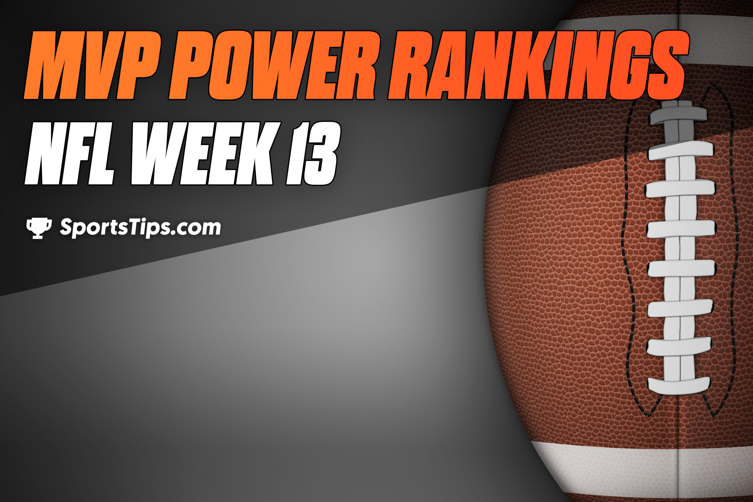 SportsTips' NFL MVP Power Rankings: Week 13