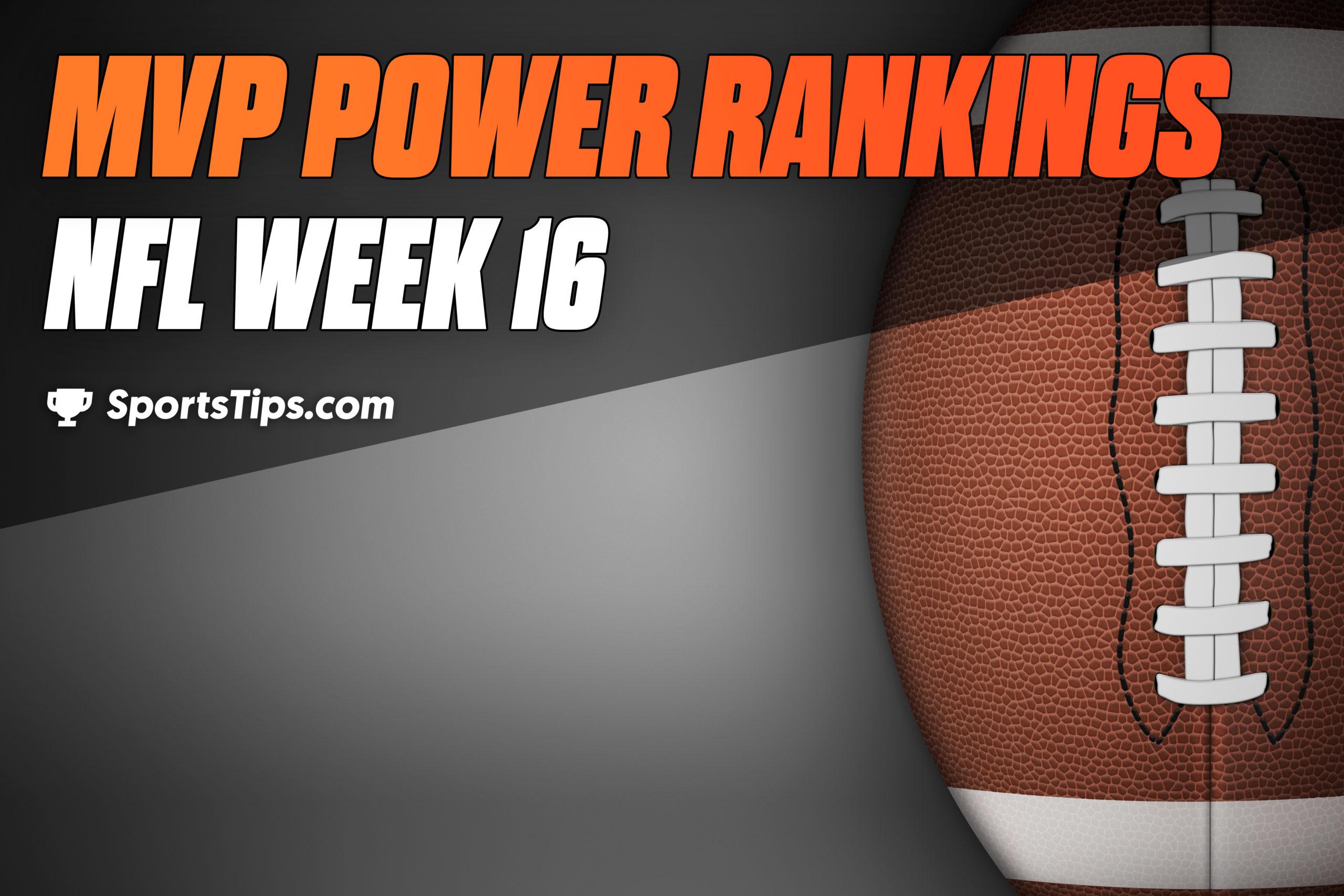 SportsTips' NFL MVP Power Rankings: Week 16