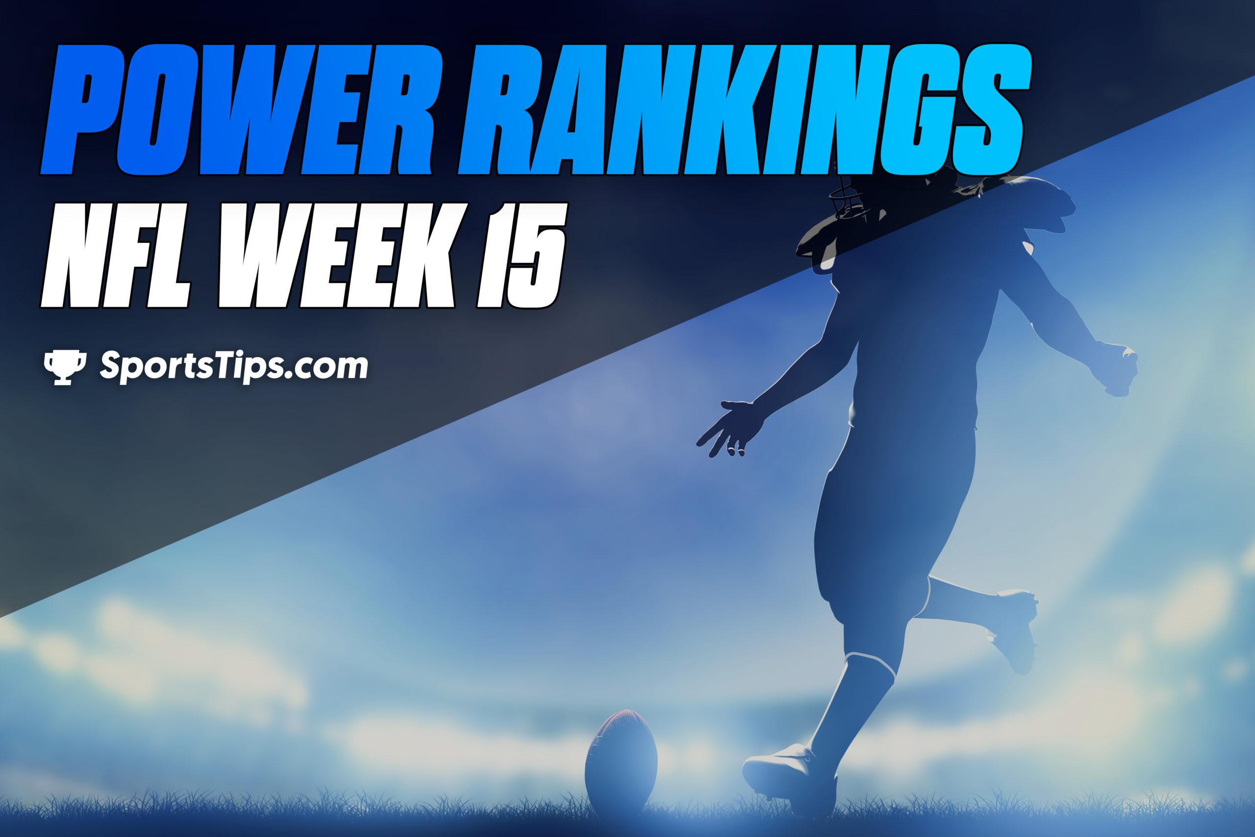 SportsTips' NFL Power Rankings: Week 15